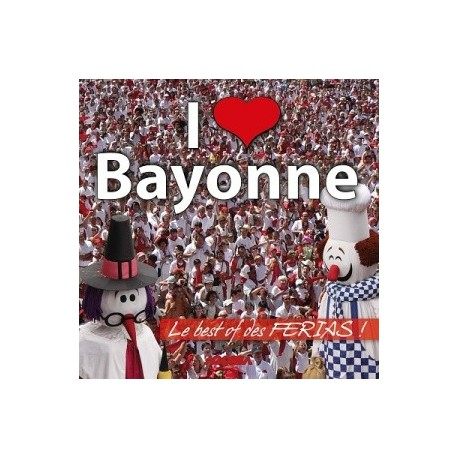 CD Officiel des Fêtes de Bayonne - I love Bayonne 2013 - CD