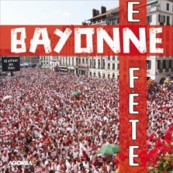 CD Officiel des Fêtes de Bayonne - BAYONNE EN FÊTE - CD