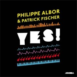 Philippe Albor & Patrick Fischer - Yes ! - CD