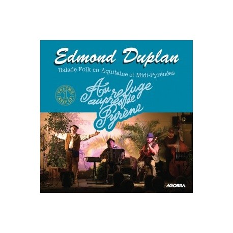 Edmond Duplan - Au refuge auprès de Pyrène - CD