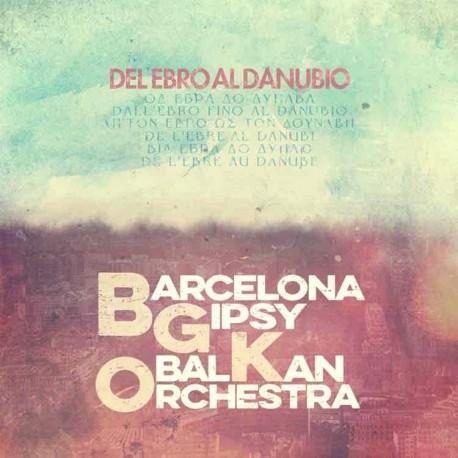 Barcelona Gipsy balKan Orchestra - DEL EBRO AL DANUBIO - CD