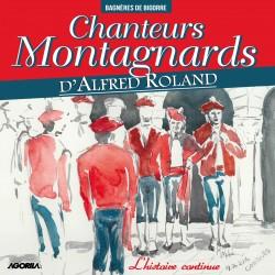 Chanteurs Montagnards d' Alfred Roland - L'histoire continue - CD