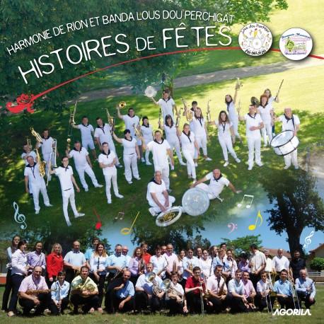 Harmonie de Rion - Banda lous dou Perchigat - Histoires de fêtes - CD