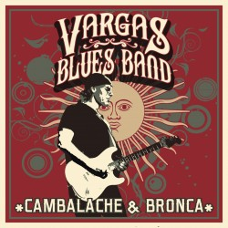 Vargas blues band - Cambalache & Bronca - CD