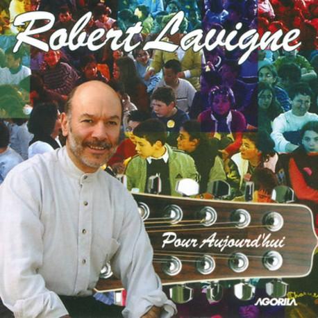 Robert Lavigne - Pour Aujourd'hui - CD