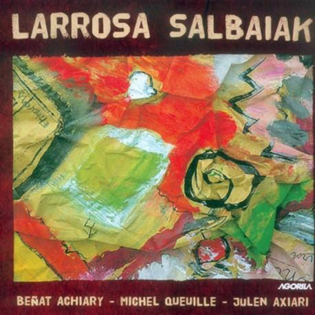 Beñat Achiary - Larrosa Salbaiak - CD