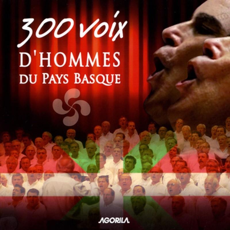 300 voix d 39 hommes du pays basque 300 voix d 39 hommes du pays basque cd agorila. Black Bedroom Furniture Sets. Home Design Ideas