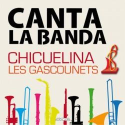Chicuelina les Gascounets - Canta la banda - CD