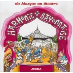 Harmonie Bayonnaise - Du kiosque au théâtre - CD