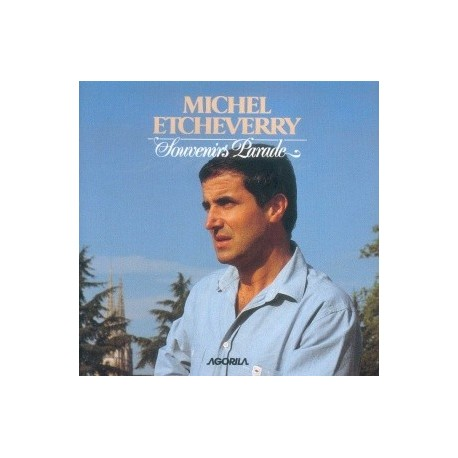Michel Etcheverry - Souvenirs Parade - CD
