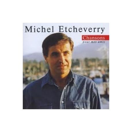 Michel Etcheverry - Chansons pour mes amis - CD