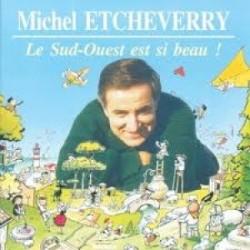 Michel Etcheverry - Le Sud-Ouest est si beau - CD