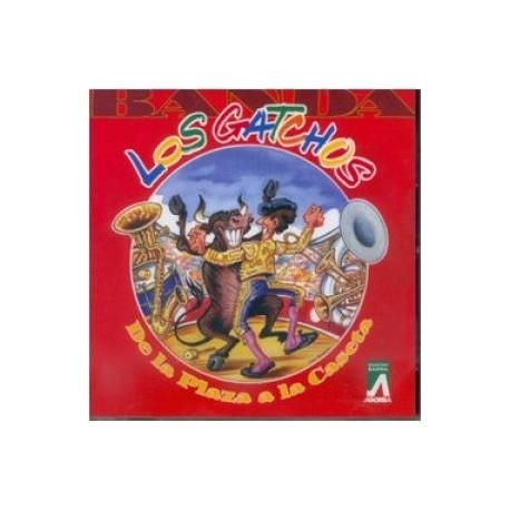 Los Gatchos - De la Plaza a la Caseta - CD