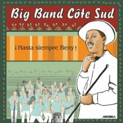 Big Band Côte Sud - Hasta siempre Beny - CD