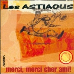 Les Astiaous - Merci Merci cher Ami - CD