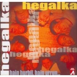 Hegalka - Hain hurbil, hain urrun - CD