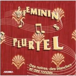 Féminin Pluriel - Des noires, des blanches, des rondes - CD