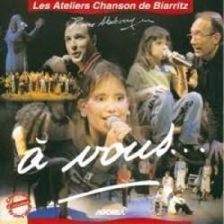 Les Ateliers Chansons de Biarritz - A vous... - CD