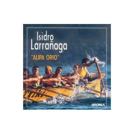 Isidro Larrañaga - Aupa Orio - CD