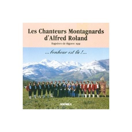Chanteurs Montagnards de Roland - Bonheur est là! - CD