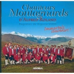 Chanteurs Montagnards de Roland - Immortels Souvenirs - CD