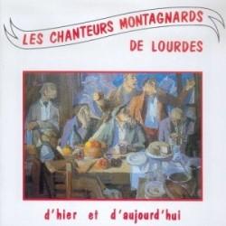 Chanteurs Montagnards de Lourdes - D'hier et d'Aujourd'hui - CD