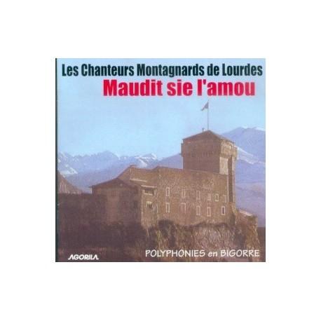 Chanteurs Montagnards de Lourdes - Maudit sie l'amou - CD