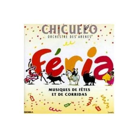 Chicuelo - Feria (Musiques de fêtes et de corridas) - CD
