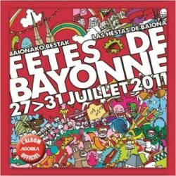 CD Officiel des Fêtes de Bayonne - Fêtes de Bayonne 2011 - CD