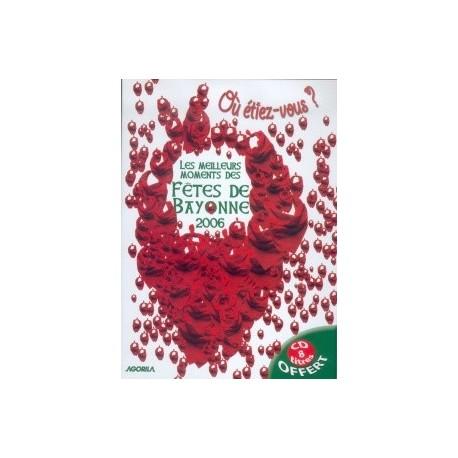 Au coeur des fêtes de Bayonne - Fêtes de Bayonne 2006 - DVD