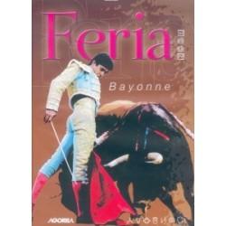 Au coeur des fêtes de Bayonne - Feria Bayonne 2006 - DVD