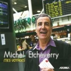 Michel Etcheverry - Mes voyages - CD