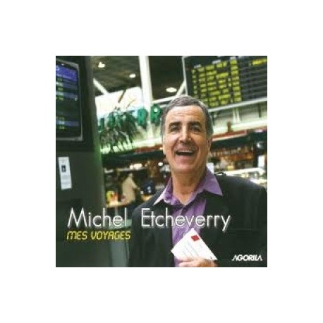 Michel Etcheverry - Mes voyages - CD