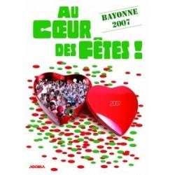 Au coeur des fêtes de Bayonne - Fêtes de Bayonne 2007 - DVD