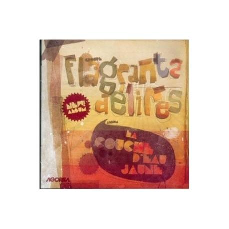 Flagrants Délires - La couche d'eau jaune - CD