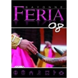 Au coeur des fêtes de Bayonne - Feria Bayonne 2008 - DVD