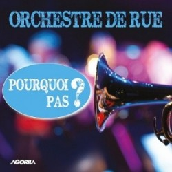 Les Pourquoi Pas - Orchestre de rue - CD