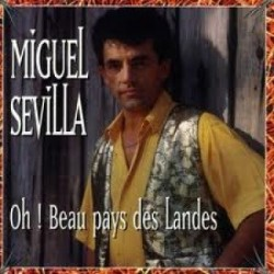 Miguel Sevilla - Oh! Beau Pays des Landes - CD